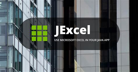 JExcel – Use Microsoft Excel in your Java app